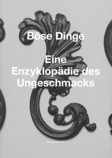 """Cover der Publikation """"Böse Dinge. Eine Enzyklopädie des Ungeschicks"""", schwarze schnörkelige Verzierung vor grauem Hintergrund"""
