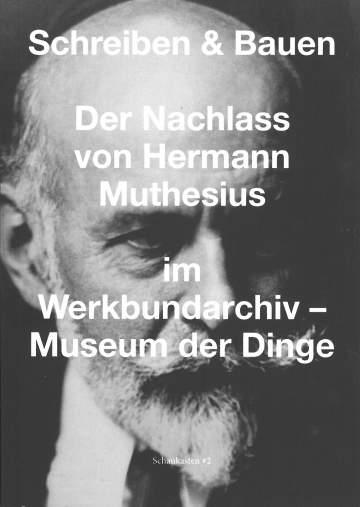 """Cover der Publikation """"Schreiben und Bauen. Der Nachlass von Hermann Muthesius"""", Schwarzweiß-Porträt von Hermann Muthesius"""